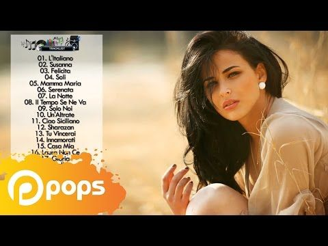 The Best Italian Songs Italian Music Romantic Love Songs Hits