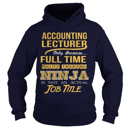 ACCOUNTING LECTURER -NINJA T Shirts, Hoodies Sweatshirts. Check price ==► http://store.customtshirts.xyz/go.php?u=https://www.sunfrog.com/LifeStyle/ACCOUNTING-LECTURER-NINJA-Navy-Blue-Hoodie.html?41382