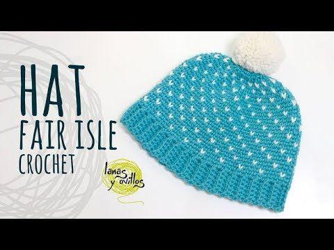 Tutorial Crochet Fair Isle Hat Lanas Y Ovillos In English Youtube Crochet Hats Crochet Crochet Tutorial