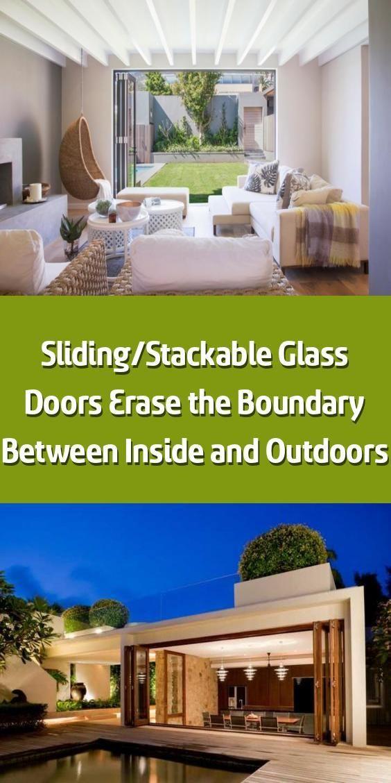 Sliding Stackable Glass Doors Erase The Boundary Between Inside And Outdoors N In 2020 Glass Door Indoor Outdoor Living Outdoor