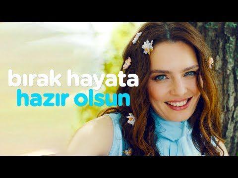 Nil Karaibrahimgil Birak Hayata Hazir Olsun Youtube Youtube Muzik Sarkilar
