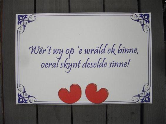 """Fries ~ """"Frysk"""" > NL: Waar op de wereld we ook zijn, overal is er dezelfde zonneschijn .."""