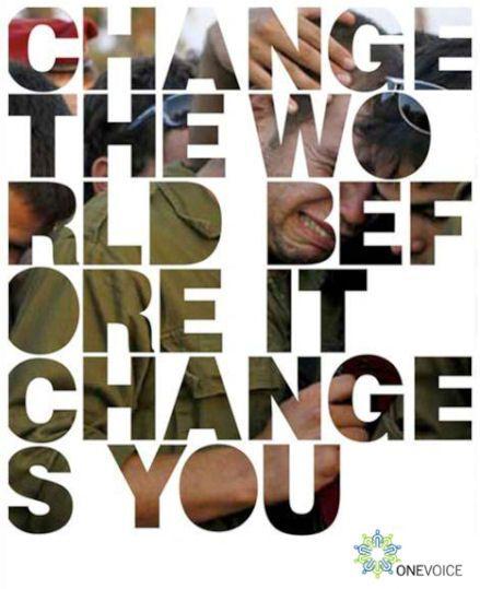 Cambia il mondo, prima che il mondo cambi te