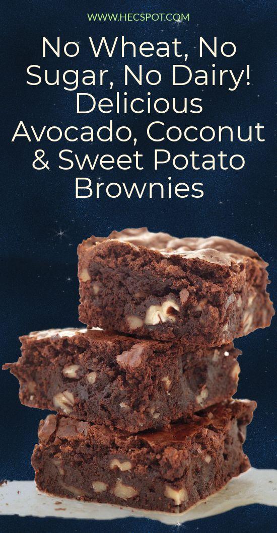 No Wheat, No Sugar, No Dairy! Delicious Sweet Coconut & Avocado Potato Brownies - Hecspot