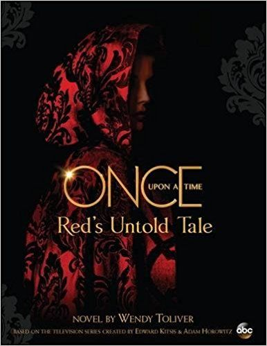 AmazonSmile: Once Upon a Time: Red's Untold Tale (9781484727461): Wendy Toliver: Books