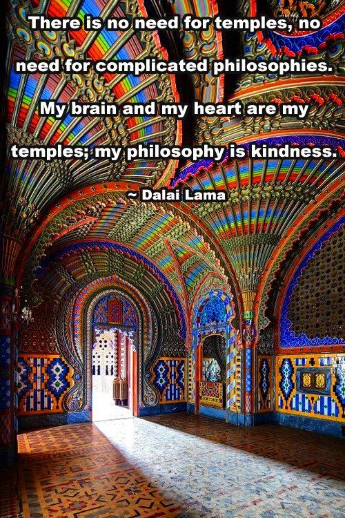 Dali Lama.... Those mean so much more than a building.  Be a good person.: