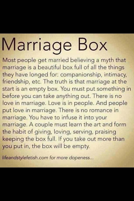 The #Marriage Box... I think this is a step people tend to forget. Marriage is hard work...people get frustrated and want to give up. The grass may seem greener on the other side, however,that grass will turn after a while...and where will you be? Think about it...