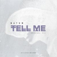 Natum - Tell Me [OUT NOW ON BEATPORT] by 69 Classic Records on SoundCloud