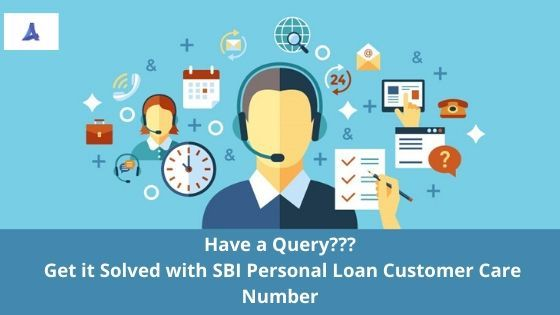 Have A Query Get It Solved With Sbi Personal Loan Customer Care Number Personal Loans Email Service Provider What Is Customer Service