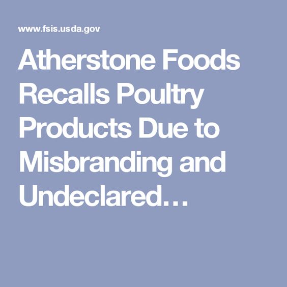 Atherstone Foods Recalls Poultry Products Due to Misbranding and Undeclared…