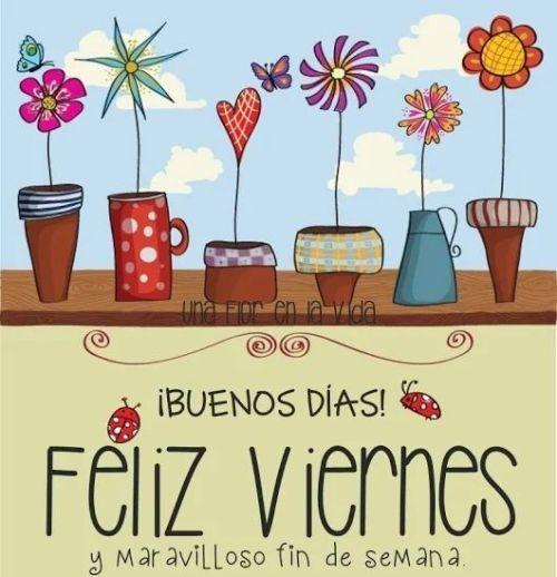 Buenos Dias Feliz Viernes Y Maravilloso Fin De Semana Imagenes
