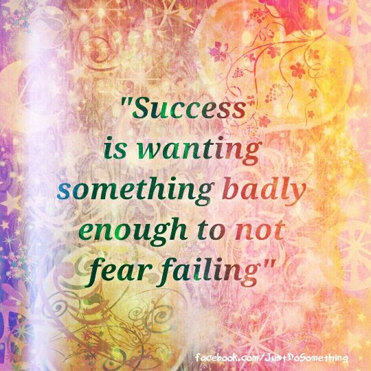 """success is wanting something badly enough"" 