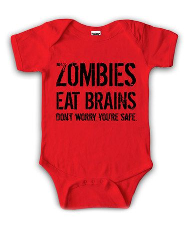 Love this Red 'Zombies Eat Brains' Bodysuit - Infant on #zulily! #zulilyfinds