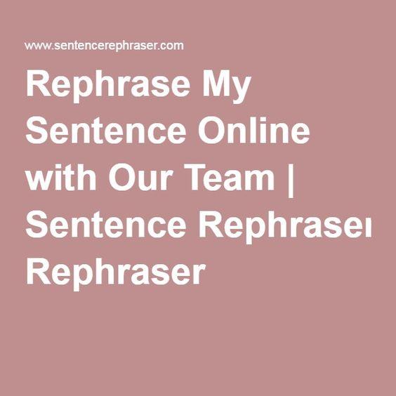 Rephrase this sentence
