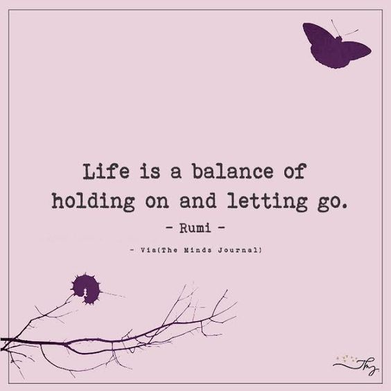 Life is a balance of holding on and letting go. - http://themindsjournal.com/life-is-a-balance-of-holding-on-and-letting-go/