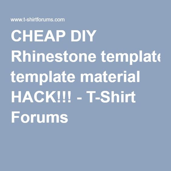CHEAP DIY Rhinestone Template Material HACK TShirt Forums - How to make rhinestone templates