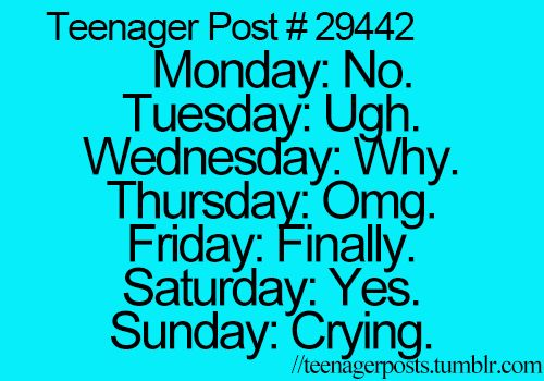 Teenager post? Uhh how about working adult post!! It only gets worse once your a grown up!!!