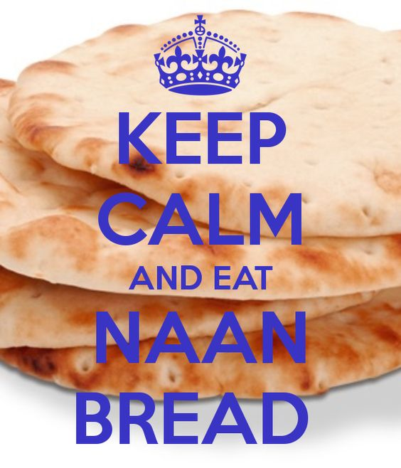 KEEP CALM AND EAT NAAN BREAD