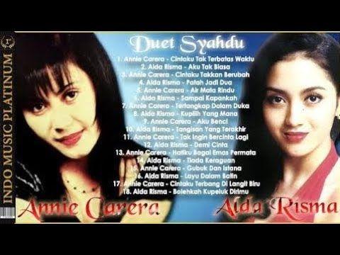 Duet Syahdu Annie Carera Alda Risma Paling Dikenang Sepanjang Masa Hq Audio 720p Hd Youtube Lagu Lagu Terbaik Musik Klasik