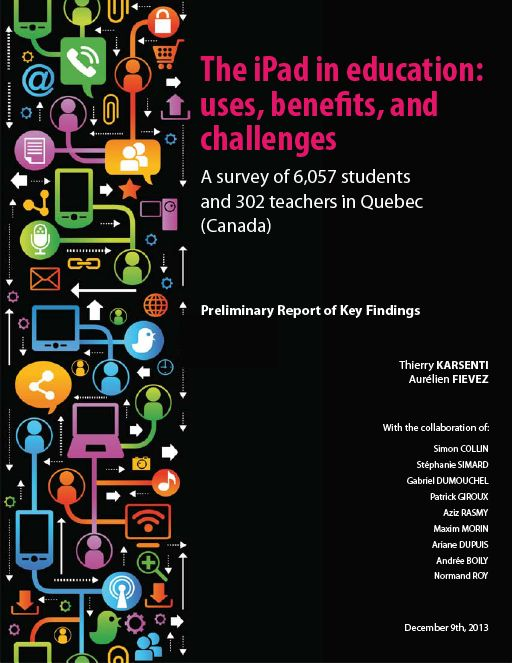 The iPad in education uses, benefits, and challenges. A survey of 6057 students and 302 teachers in Quebec, Canada
