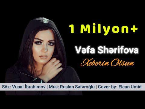 Vefa Serifova Xeberin Olsun Yeni Xit 2019 Youtube 2020 Youtube Muzik Olinda