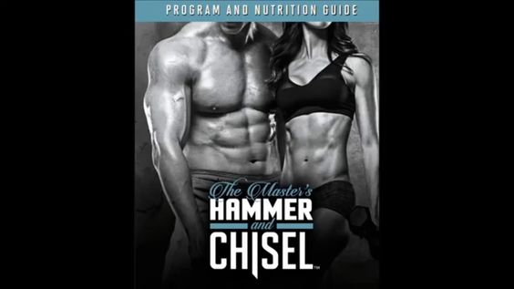 The Master's Hammer and Chisel Nutrition and Program Guide