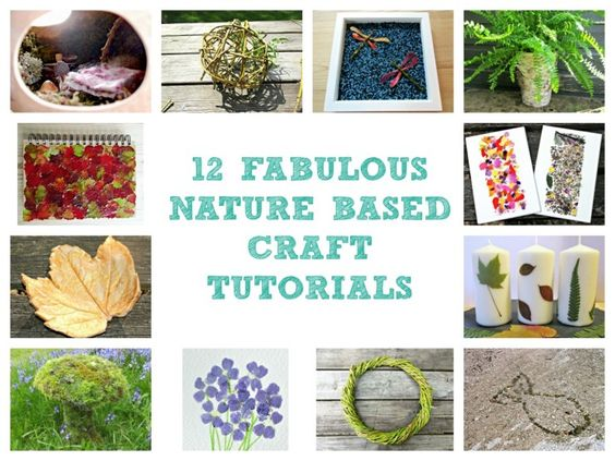 Here are 12 fabulous craft tutorials to inspire you to get making with materials you might find in your garden, or out on a walk.