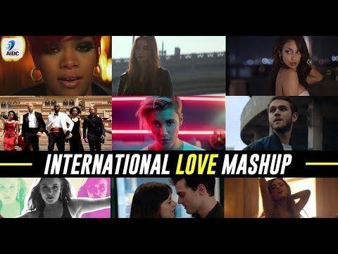 International Love Mashup By Dj Chhaya Featuring Top International Hits Songs Hit Songs Dj Songs