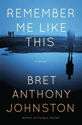 Remember Me Like This by Bret Anthony Johnston. Four years have passed since Justin Campbell's disappearance, a tragedy that rocked the small town of Southport, Texas. Did he run away? Was he kidnapped?