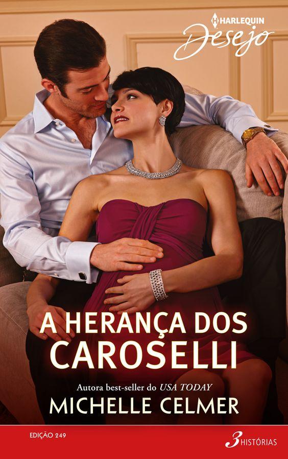 "Harlequin Desejo: ""A herança dos Caroselli"", de Michelle Celmer.:"