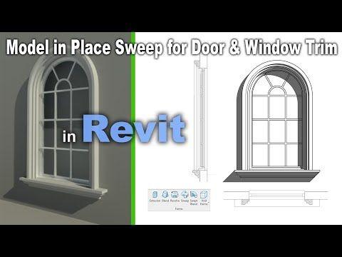 Model In Place Sweep For Door Window Trim In Revit Beginners Tutorial Youtube In 2020 Window Trim Windows Doors
