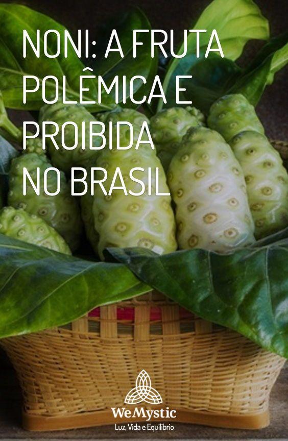 Noni A Fruta Polemica E Proibida No Brasil Com Imagens