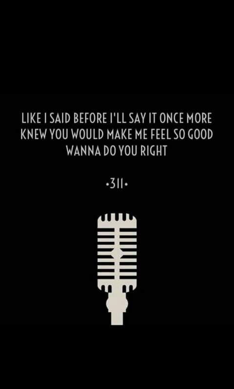 Love you Chris...and 311... :)