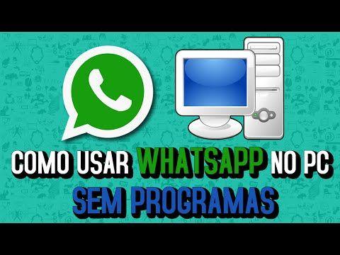 Como Usar O Whatsapp No Computador Pc Sem Programas