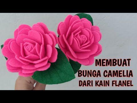 Cara Membuat Bunga Camelia Dari Kain Flanel How To Make Camellia Flower Youtube Kain Flanel Bunga Kain