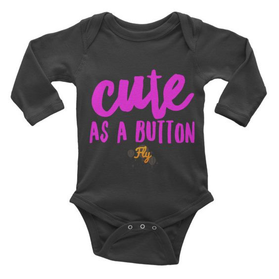 Cute As A Button Fly Tots in pink font Infant long sleeve one-piece