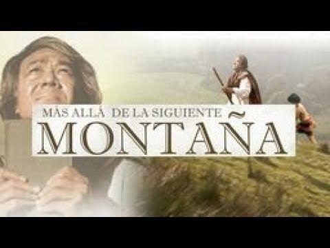 Mas Alla De La Siguiente Montana Pelicula Cristiana Youtube Peliculas Cristianas Cristianos Peliculas
