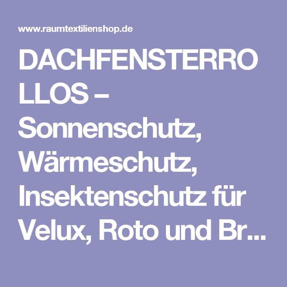 DACHFENSTERROLLOS – Sonnenschutz, Wärmeschutz, Insektenschutz für Velux, Roto und Braas