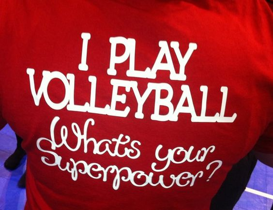 """Volleyball Superpower emblem on front, """"I play volleyball, What's your Superpower?"""" on back.    Can do other sports too."""