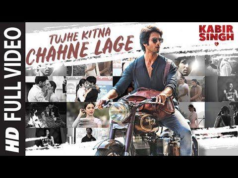 Full Song Tujhe Kitna Chahne Lage Kabir Singh Mithoon Feat Arijit Singh Shahid K Kiara A Youtube Songs