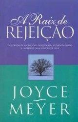 Livro A Raiz De Rejeicao Joyce Meyer Download Comparar E