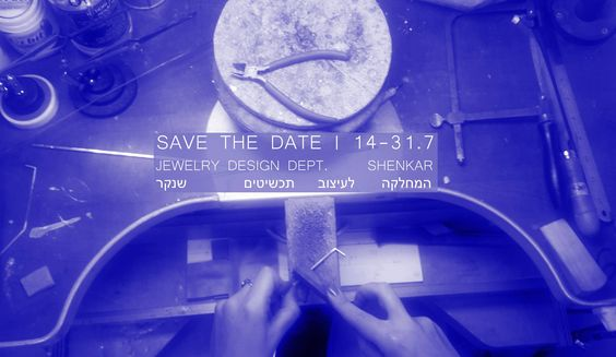 Jewelry Design Dept. Shenkar   Mark you calendars: 14.7.2016 - Opening night of the dept. Graduation Show: