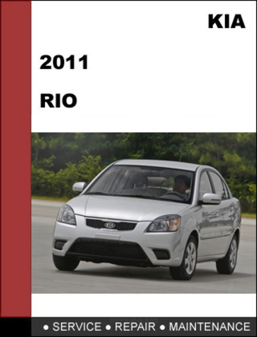 Maintenance 2011 Kia Rio Factory Service Repair Manual Mechanical Specifications Bmw Freeport Service Oem Parts We Service M Kia Rio Kia Repair Manuals