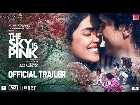 Watch The Sky Is Pink Trailer Is Out And Its Sure To Take You On A Fun Ride Full Of Love Hungryboo Pink Movies New Hindi Movie Hindi Movies