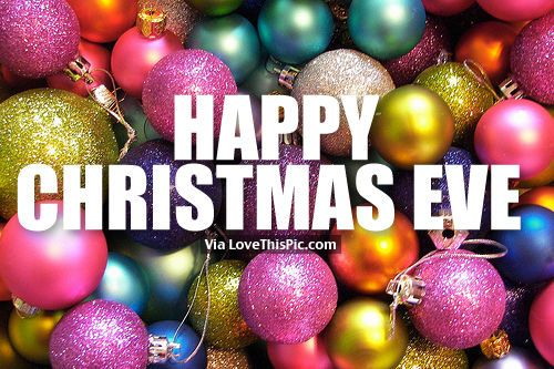 Happy Christmas Eve Holidays Christmas Christmas Quotes Christmas Eve Cute Christma Happy Christmas Eve Christmas Quotes For Friends Merry Christmas Eve Quotes