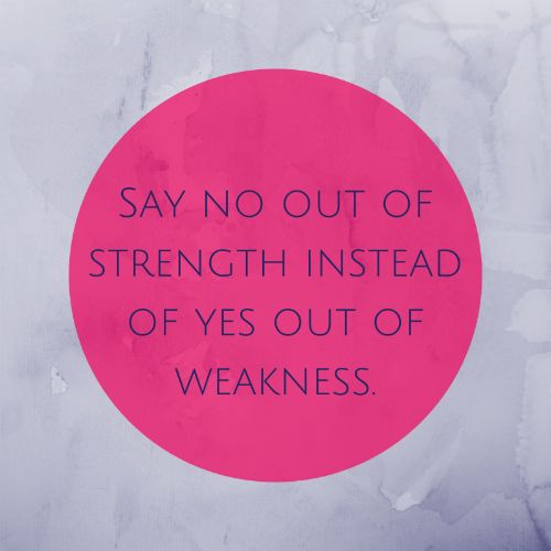 Say no out of strength instead of yes out of weakness. #wisdom #affirmations #selfcare