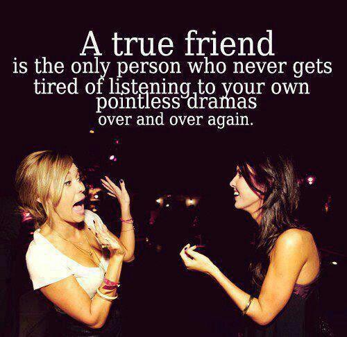 Haha...love my drama filled friends.