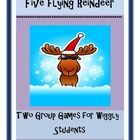 "FIVE FLYING REINDEER - TWO Group Games!  ""Reindeer really know how to fly"" in both of these ACTIVE games that your whole class can play.  Great rhymes, very specific directions, and a very small list of items needed.  You'll play these group games all through the holidays.  Both games for only $2.75!"