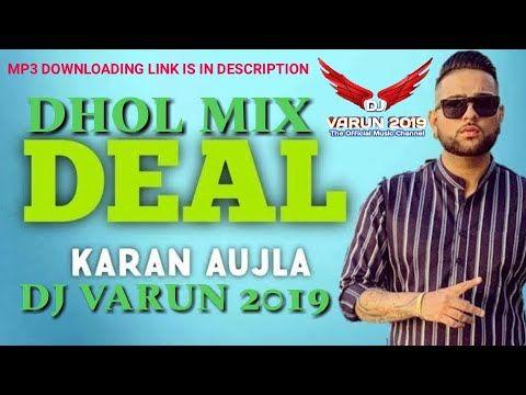 Deal Dhol Mix Dj Varun New Punjabi Songs 2020 New Dhol Mix Songs 2020 Karan Aujla Youtube In 2020 Song Playlist News Songs Songs
