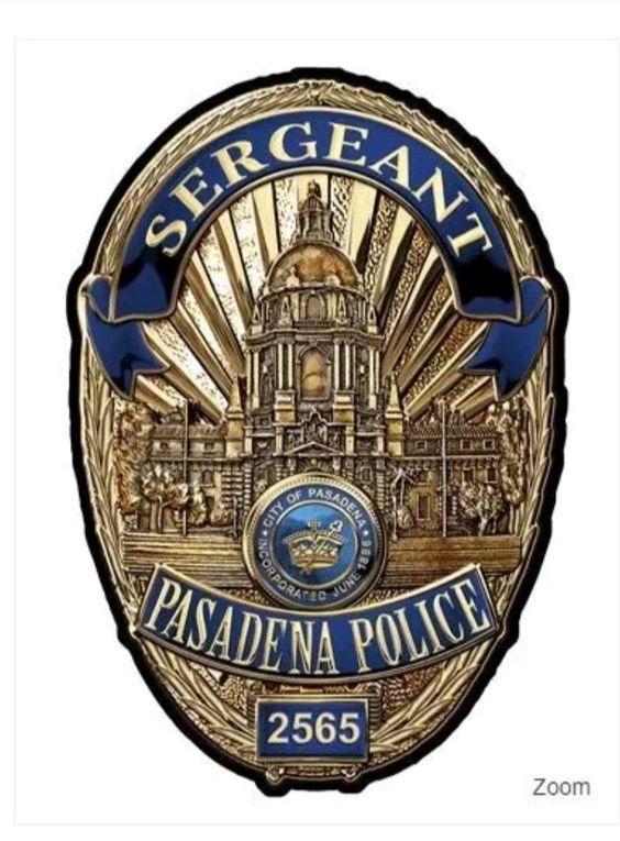Us State Of California City Of Pasadena Police Department Sergeant Badge Police Badge Pasadena
